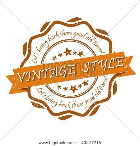 Vintage style. Let's bring back those old times - grunge stamp / label. Print colors used
