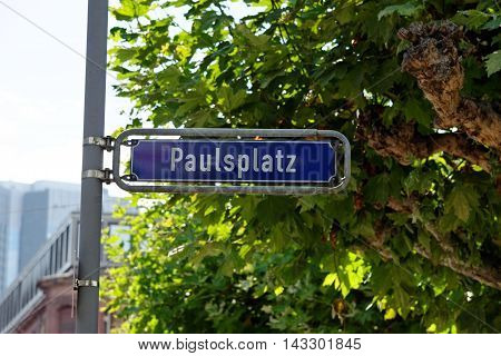 Paulsplatz sign post a historic square in the Old Town the historic heart of Frankfurt am Main Germany. Paulsplatz (St Paul's square) is the largest square in the old town.