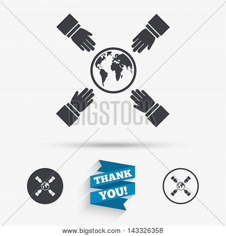 Hands reach for earth sign icon. Save planet symbol. Flat icons. Buttons with icons. Thank you ribbon. Vector