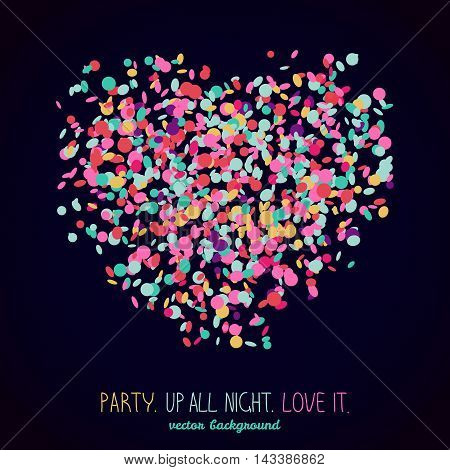 Party. Up all night. Love it. Postcard or banner. Heart symbol made of colorful confetti. Neon background with copy space. Colorful birthday card in contrast colors.