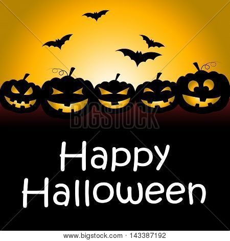 Happy Halloween Represents Trick Or Treat And Spooky