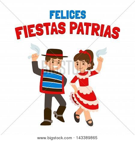 Felices Fiestas Patrias (spanish) - Happy independence Day in Chile September 18. Cute cartoon children in national costumes dancing Cueca traditional dance.