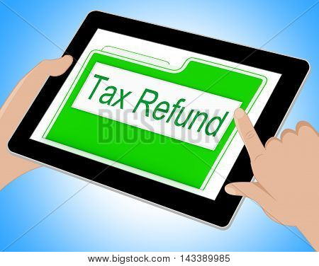 Tax Refund Shows Refunding Paid Taxes Online 3D Illustration