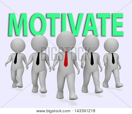 Motivate Businessmen Means Act Now 3D Rendering
