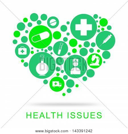 Health Issues Indicates Wellbeing Medicine And Concern
