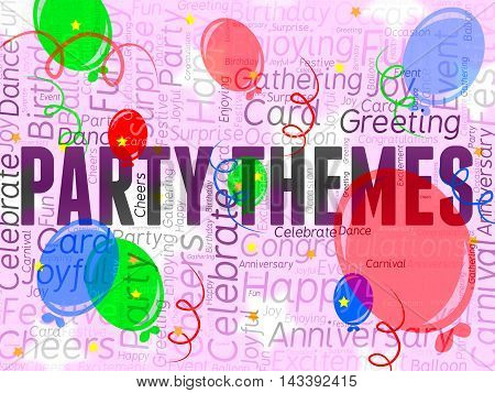 Party Themes Represents Parties Ideas And Celebration