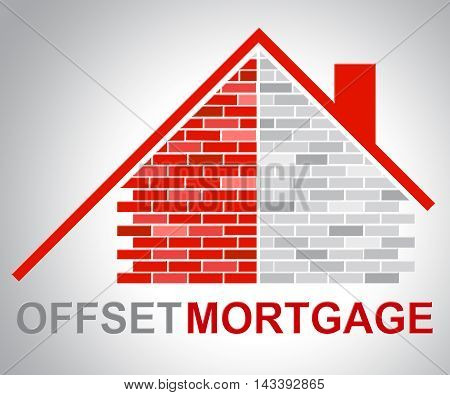 Offset Mortgage Indicates Home Loan And Offsetting