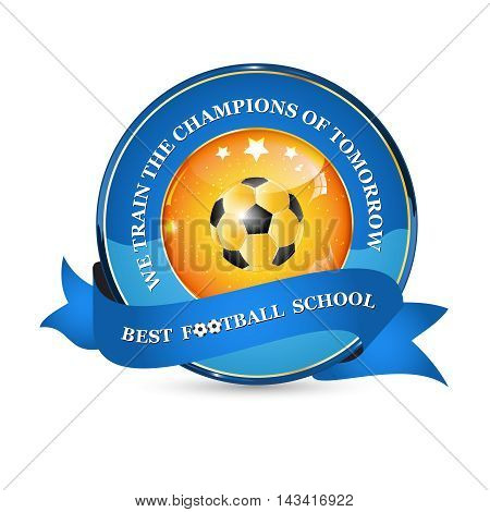 We train the champions of tomorrow. Best football school - shiny ribbon label / icon