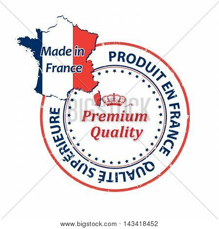Made in France, Premium Quality (French and English language text) - grunge label containing the map and flag colors of France. Print colors used