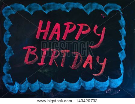Black Happy Birthday chalkboard with hand drawn light blue frame to catch attraction.