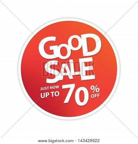 Good Sale Circle Tag Heading Design For Banner Or Poster. Sale And Discounts Concept. Vector Illustr