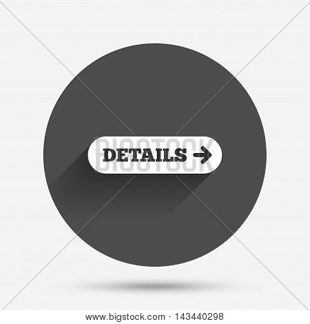 Details with arrow sign icon. More symbol. Website navigation. Circle flat button with shadow. Vector