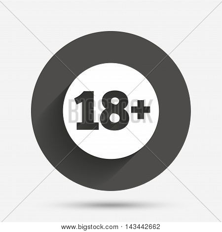 18 plus years old sign. Adults content icon. Circle flat button with shadow. Vector