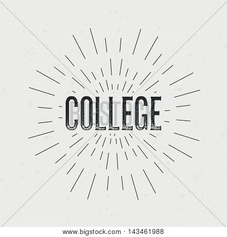 Abstract creative vector design layout with text - college. Vintage concept background, art template, retro elements, logo, labels, layout, badge, old banner, card. Hand made typography word