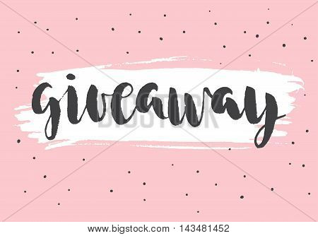 Giveaway. Vector black ink brush lettering. Sales poster. Typographic print poster for media.