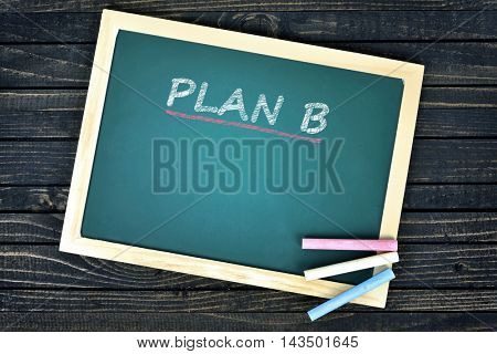Plan B text on school board and chalk