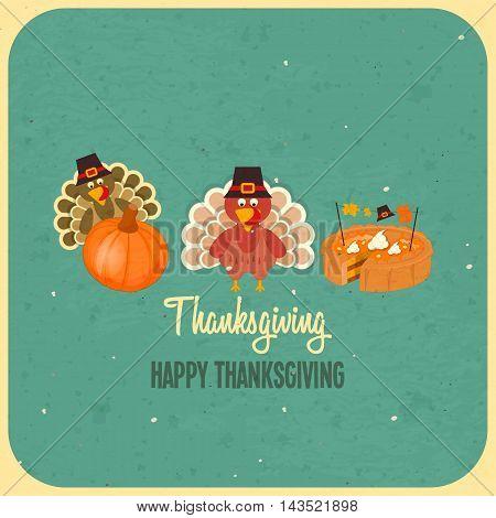 Happy Thanksgiving Card. Cartoon Turkey with Hat Pumpkin and Pie on Blue Vintage Background. Turkey Day Set. Vector illustration.