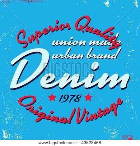 T-shirt print design. Denim vintage stamp. Printing and badge applique label t-shirts jeans casual wear. Vector illustration.