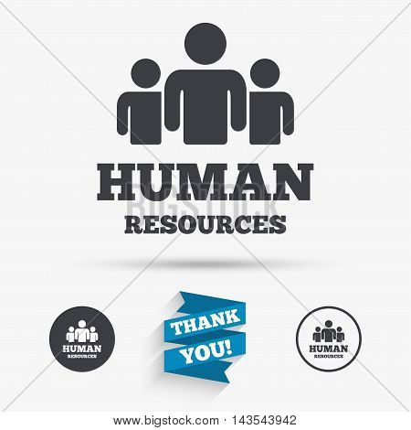 Human resources sign icon. HR symbol. Workforce of business organization. Group of people. Flat icons. Buttons with icons. Thank you ribbon. Vector