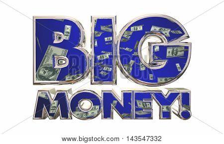 Big Money Earn Income Revenue Jackpot Words 3d Illustration