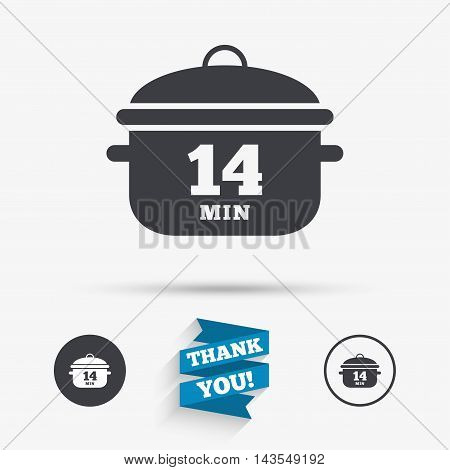 Boil 14 minutes. Cooking pan sign icon. Stew food symbol. Flat icons. Buttons with icons. Thank you ribbon. Vector