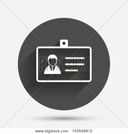 ID card sign icon. Identity card badge symbol. Circle flat button with shadow. Vector