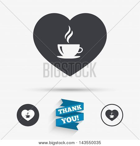 Love Coffee icon. Hot coffee cup sign. Hot tea drink with steam. Flat icons. Buttons with icons. Thank you ribbon. Vector