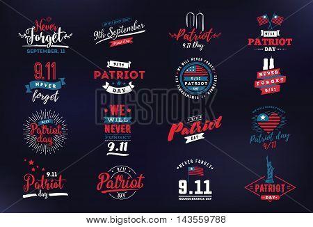 Patriot day typographic emblems set. 9-11 logo, We Will Never Forget. Vector illustation. 11 september. Design for postcard, flyer, poster, banner or t-shirt.