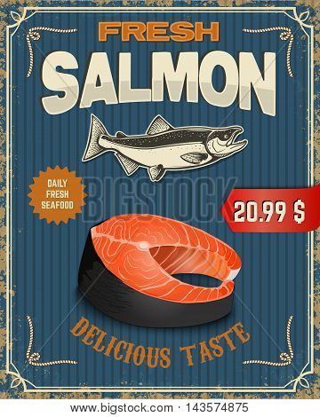 Fresh salmon. Salmon steak illustration in retro style on grunge background. Seafood poster template. Vector illustration.