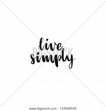 Live Simply Philosophical Inscription.