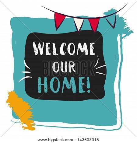 Welcome home card. Hand drawn lettering. Inspirational quote in photo frame with festive flags