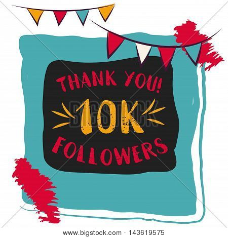 Thanks you card 10000 followers for network friends. Modern brush calligraphy. Inspirational quote in photo frame with festive flags
