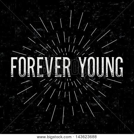 Abstract creative vector design layout with text - forever young. Vintage concept background, art template, retro elements, logo, labels, layout, badge, old banner, card. Hand made typography word.