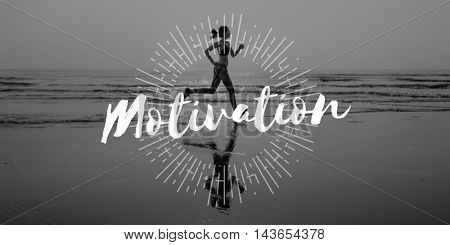 Motivation Aspiration Enthusiasm Goal Vision Concept