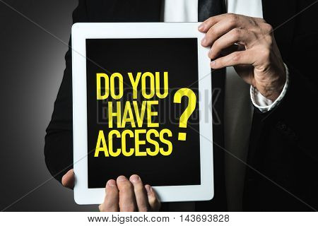 Do You Have Access?