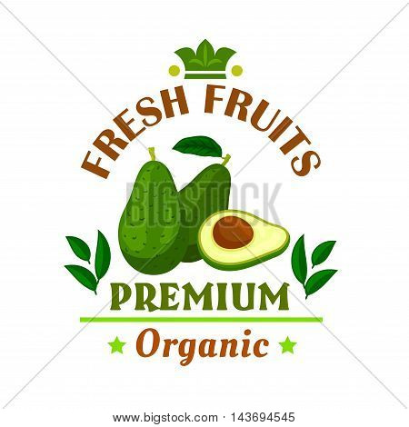 Fresh fruits poster. Green avocado vector icon. Cafe, restaurant emblem. Fruit grocery shop signboard. Premium organic food
