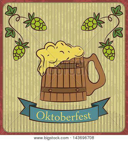 Oktoberfest Banner Wooden Mug Beer with Foam and Hops Branch old style Vintage Background - vector