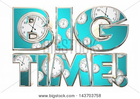 Big Time Huge Deal News Clocks Words 3d Illustration