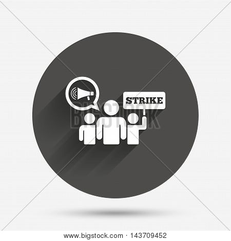 Strike sign icon. Group of people symbol. Industrial action. Holding protest banner and megaphone. Circle flat button with shadow. Vector
