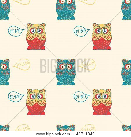 Owl says	Handdrawn seamless vector pattern with owl say hello bye bye