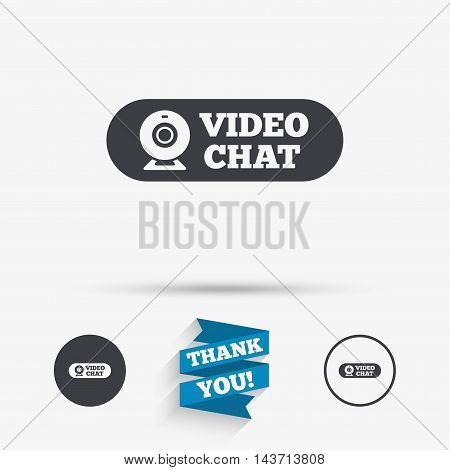 Video chat sign icon. Webcam video conversation symbol. Website webcam talk. Flat icons. Buttons with icons. Thank you ribbon. Vector