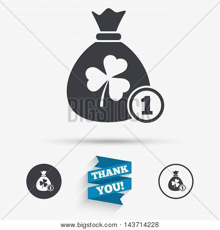 Money bag with three leaves clover and coin sign icon. Saint Patrick trefoil shamrock symbol. Flat icons. Buttons with icons. Thank you ribbon. Vector