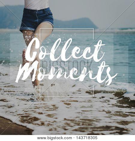Collect Moments Enjoyment Explore Lifestyle Concept