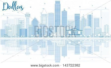 Outline Dallas Skyline with Blue Buildings and Reflections. Business Travel and Tourism Concept with Modern Buildings. Image for Presentation Banner Placard and Web Site.