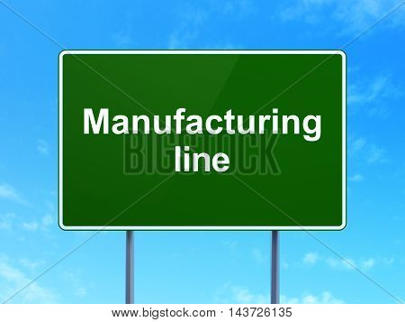 Industry concept: Manufacturing Line on green road highway sign, clear blue sky background, 3D rendering