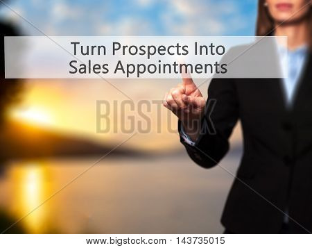 Turn Prospects Into Sales Appointments - Businesswoman Hand Pressing Button On Touch Screen Interfac