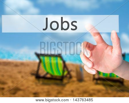 Jobs - Hand Pressing A Button On Blurred Background Concept On Visual Screen.