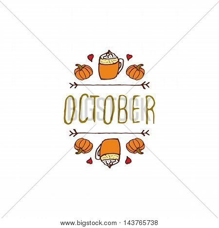 Hand-sketched typographic element with pumpkins, hearts, pumpkin spice latte and text on white background. October