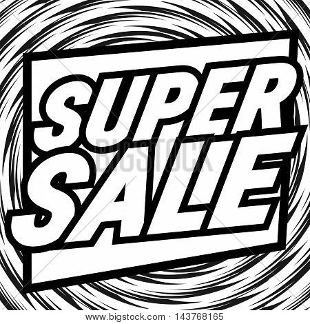 Super Sale sign. Black and white illustration.