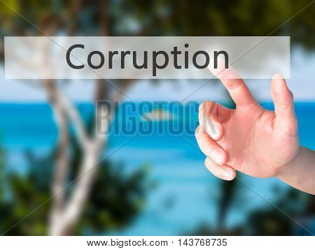 Corruption - Hand Pressing A Button On Blurred Background Concept On Visual Screen.